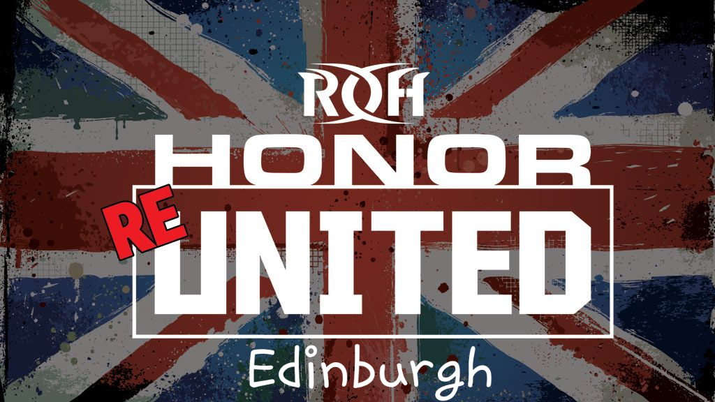 ROH – Honor Re-United – Edinburgh – August 16th, 2018