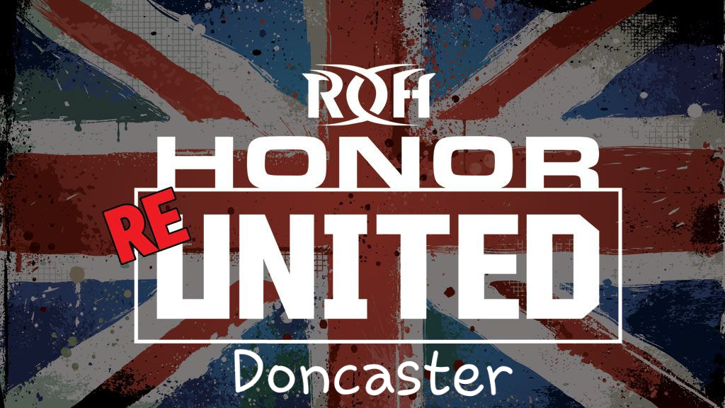 ROH – Honor Re-United – Doncaster – August 18th, 2018
