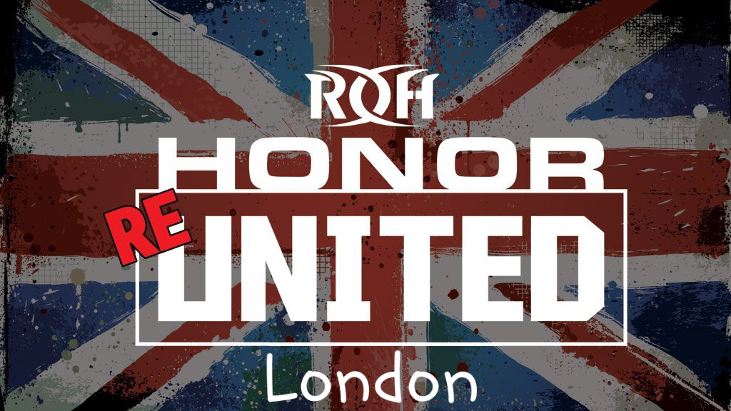 ROH – Honor Re-United – London – August 19th, 2018