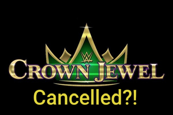 WWE Crown Jewel cancelled?