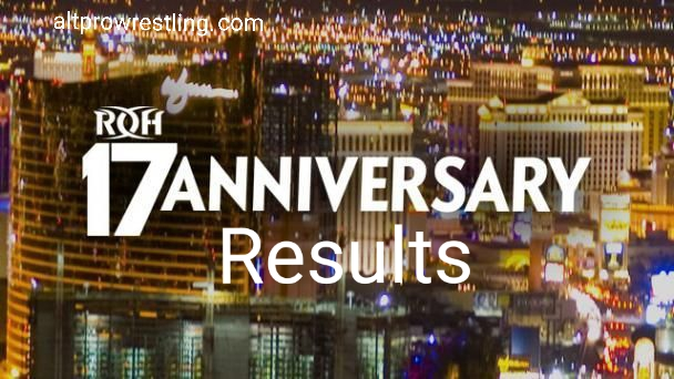 Ring of Honor – 17th Anniversary – Results