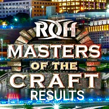 Ring of Honor – Masters of the Craft – Results