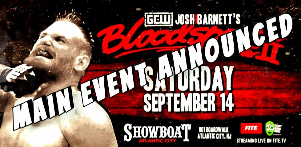 Main Event Announced For GCW Josh Barnett's Bloodsport II – September 14th – Full Lineup