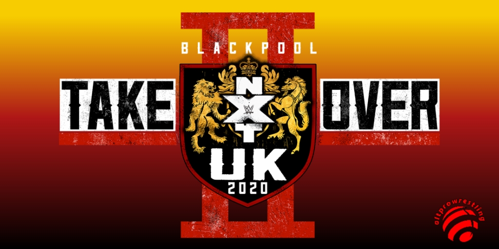 NXT UK Takeover – Blackpool II – Full Results and Review